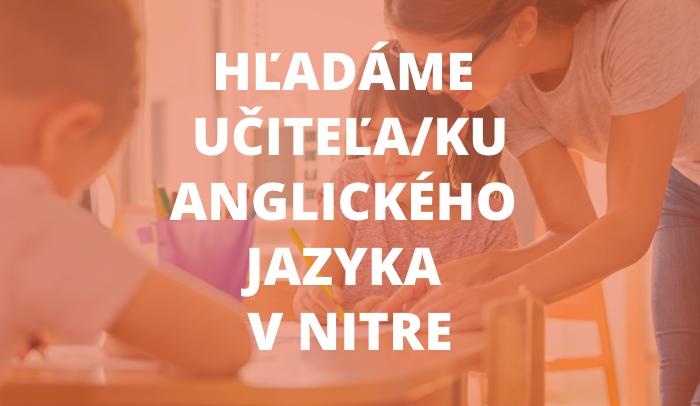 Ponuka pracovnej pozície: Učiteľ/ka anglického jazyka v Nitre